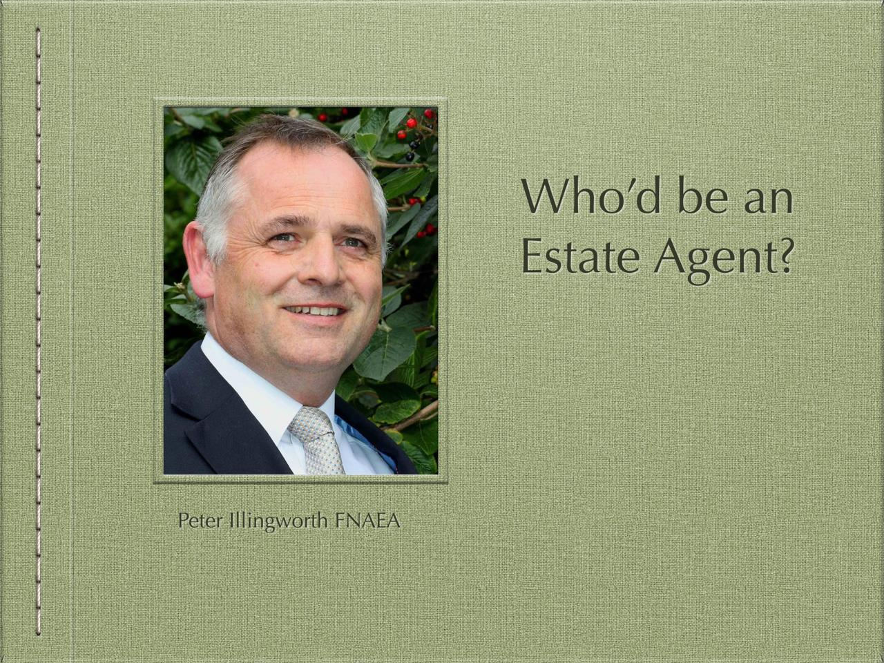 Who'd Be An Estate Agent?